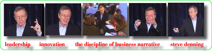 Steve Denning, world expert on leadership, innovation, business narrative and organizational  ttorytelling